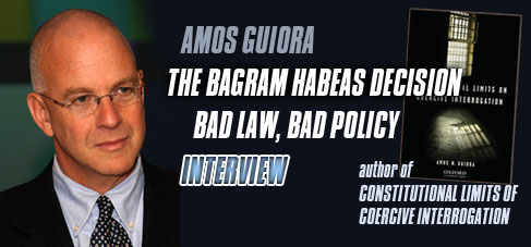 Amos Guiora-The Bagram Decision: Bad Law Bad Policy