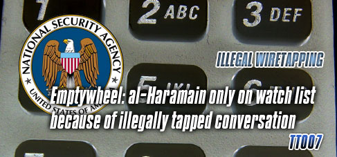 Emptywheel: al-Haramain only on watch list because of illegally tapped conversation