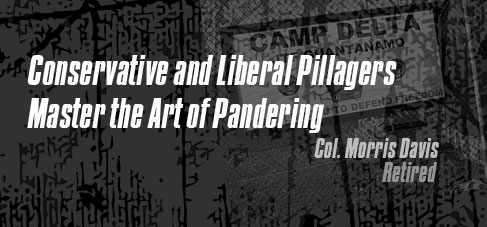 Conservative and Liberal Pillagers Master the Art of Pandering