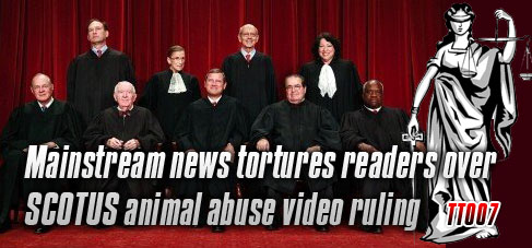 Mainstream news tortures readers over SCOTUS animal abuse video ruling